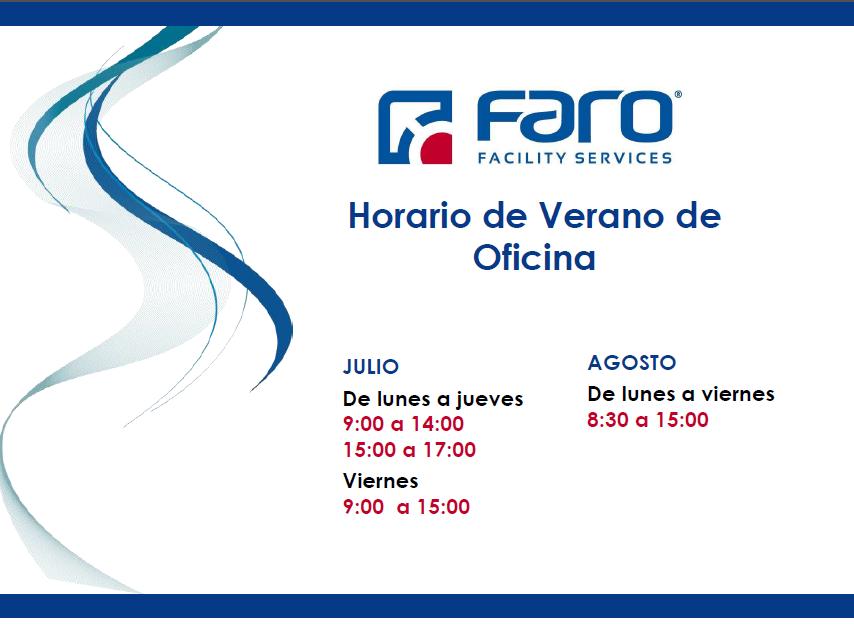HORARIO DE VERANO 2018 EN LAS OFICINAS DE FARO Facility Services